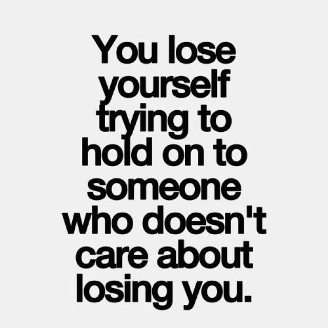 you lose yourself trying to hold on to someone moving on quotes