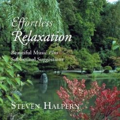 Effortless Relaxation by Steven Halpern: Subliminal Audio: Inner Peace MusicRelaxing Evoke, Peace Music, Effortless Relaxing