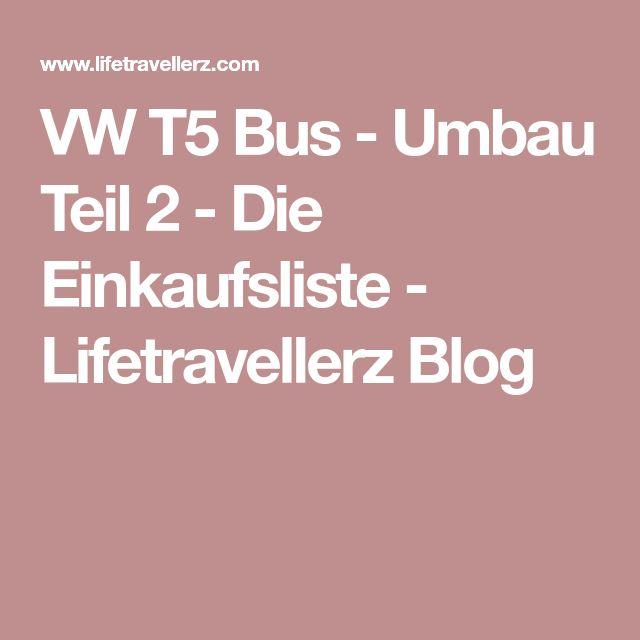 VW T5 Bus - Umbau Teil 2 - Die Einkaufsliste - Lifetravellerz Blog