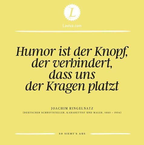 """""""Humor ist der Knopf, der verhindert, dass uns der Kragen platzt.""""  ~ Spruch des Monats im Juli 2016 ~"""