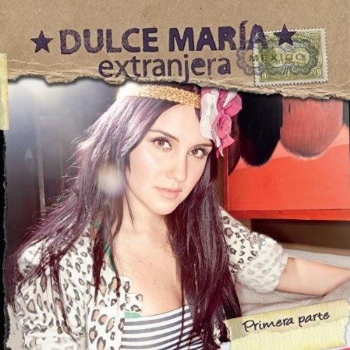 Dulce María: Extranjera (Primera parte) - 2010.