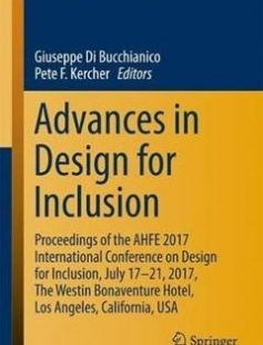 Advances in Design for Inclusion: Proceedings of the AHFE 2017 International Conference on Design for Inclusion July 17?21 2017 The Westin ... in Intelligent Systems and Computing) 1st ed. 2018 Edition free download by Giuseppe Di Bucchianico Pete F Kercher ISBN: 9783319605968 with BooksBob. Fast and free eBooks download.  The post Advances in Design for Inclusion: Proceedings of the AHFE 2017 International Conference on Design for Inclusion July 17?21 2017 The Westin ... in Intelligent…