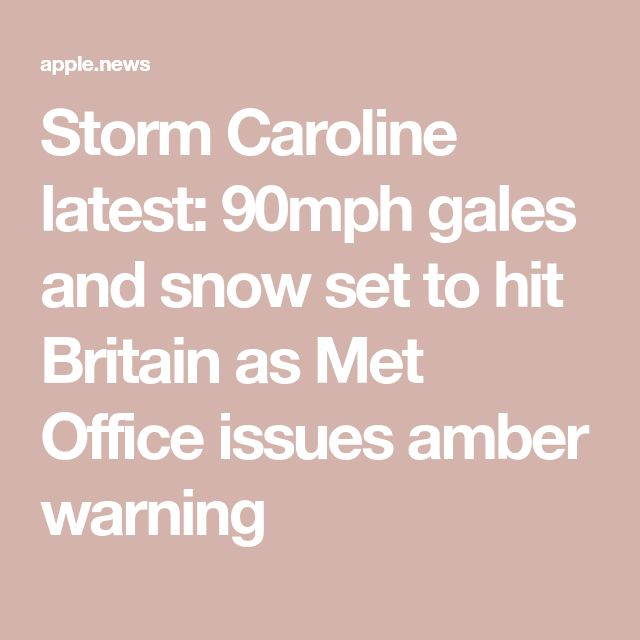 Storm Caroline latest: 90mph gales and snow set to hit Britain as Met Office issues amber warning