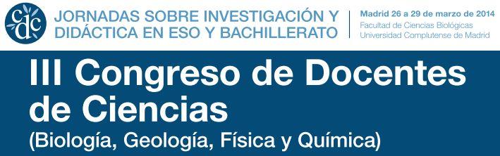 III Congreso de Docentes de Ciencias, del 26 al 29 de mayo de 2014 en Madrid.