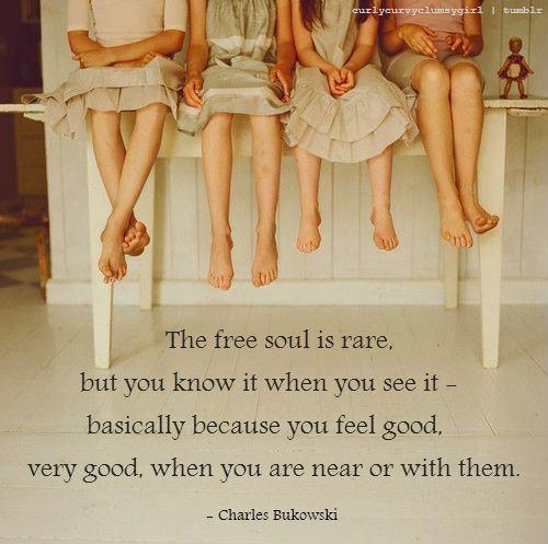 Charles Bukowski, on free souls