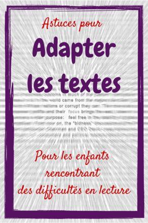 Astuces pour adapter les supports écrits pour les élèves rencontrant des difficultés en lecture  - lire les commentaires sur le blog