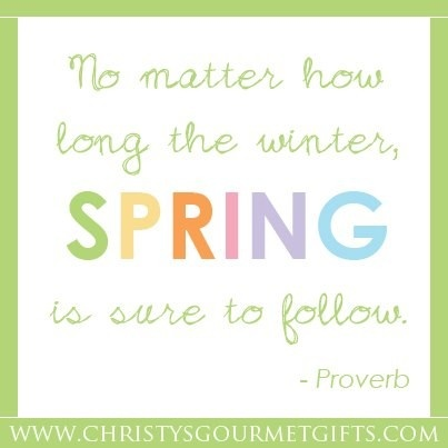 """""""No matter how long the winter, Spring is sure to follow."""" - Proverb"""