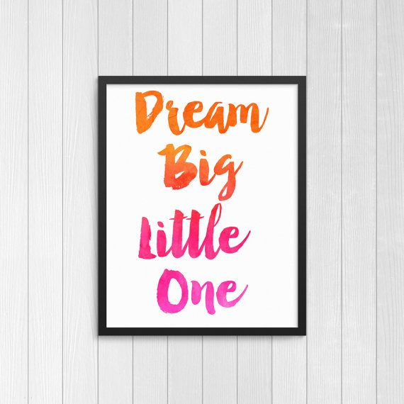 Dream big little one DIY printable watercolor print