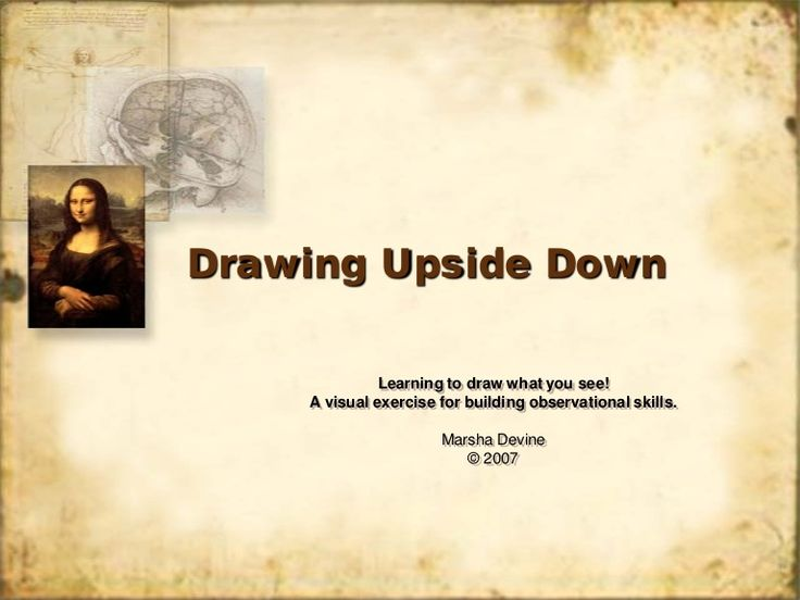 Fine Arts Helpful information about Drawing Upside Down and its benefits when learning to draw.
