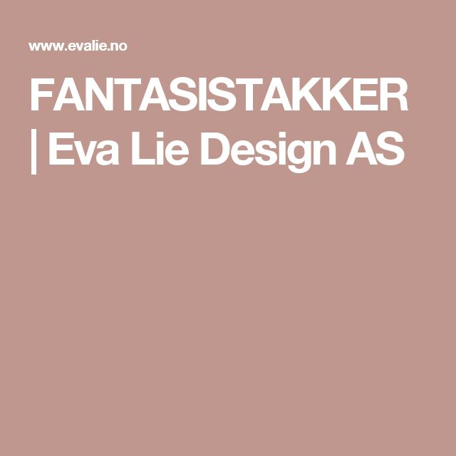 FANTASISTAKKER | Eva Lie Design AS