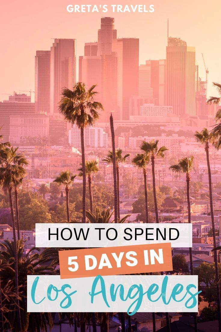 Los Angeles Itinerary How To Spend 5 Epic Days In La In 2020 California Travel Road Trips California Travel Guide California Travel