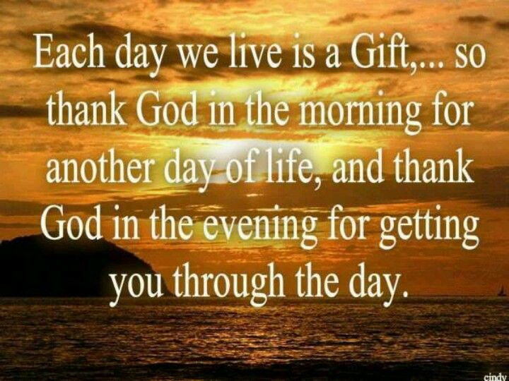 Another Day Of Life Quotes: If We Stay Faithful To God, And Be Thankful For Life Every