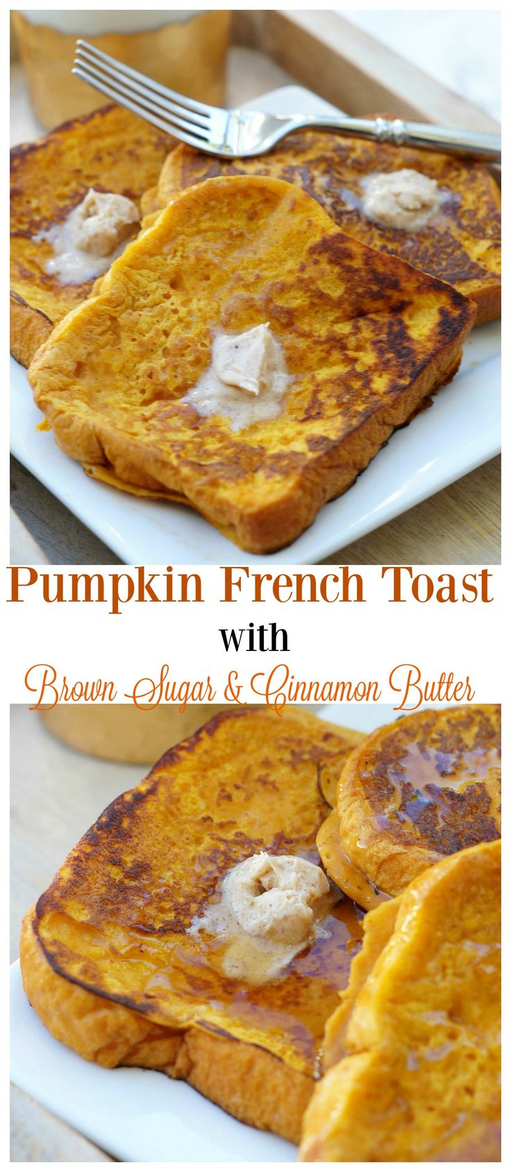Pumpkin French Toast with Brown Sugar Cinnamon Butter, made with brioche bread, is the absolute best french toast you will ever taste!