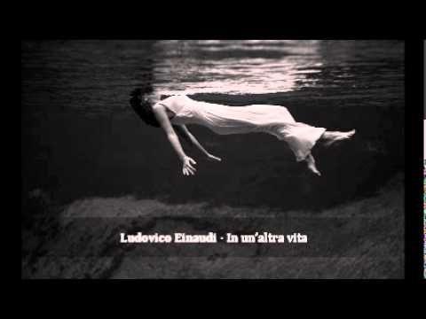 Ludovico Einaudi - In un'altra vita (+playlist)