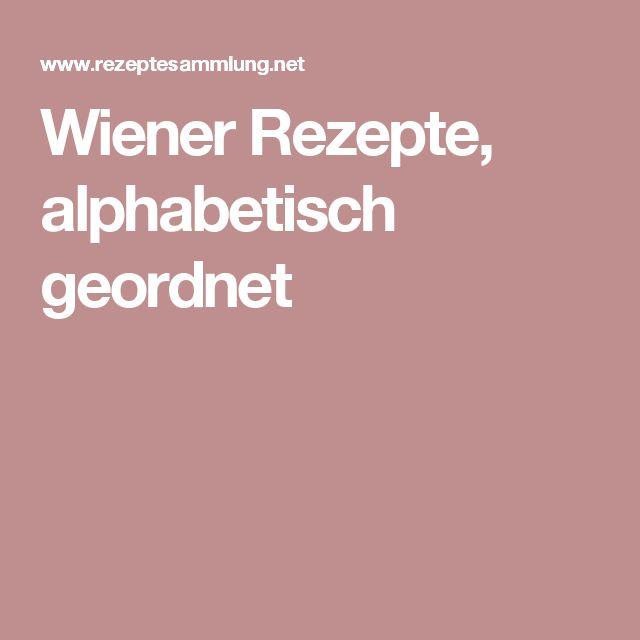 Wiener Rezepte, alphabetisch geordnet