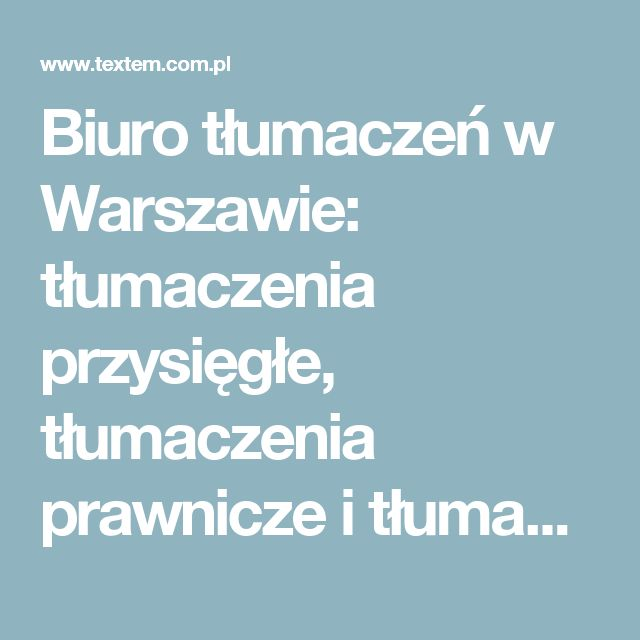 Biuro tłumaczeń w Warszawie: tłumaczenia przysięgłe, tłumaczenia prawnicze i tłumaczenia finansowe - TexteM