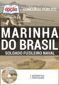 Adquira já sua Apostila preparatória do Concurso da Marinha do Brasil 2017, para Curso de Formação de Soldados Fuzileiros Navais (C-FSD-FN) para as Turmas I e II/2018. Ao todo são 1.300 vagas com remuneração de +/-R$ 854,00. O candidato deve possuir nível médio. As inscrições serão realizadas no site da Marinha do Brasil, de 02 a 30 de março. A taxa de inscrição é de R$ 20,00. A prova está prevista para o dia 30 de maio.