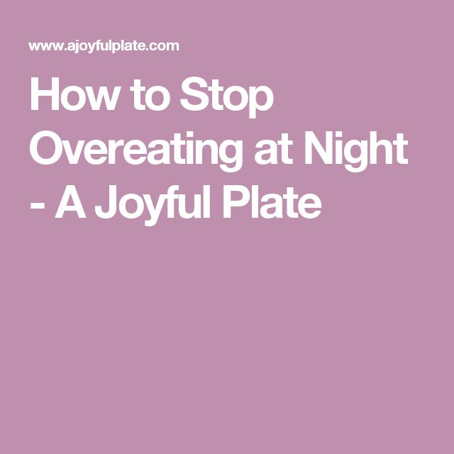 how to avoid overeating at night