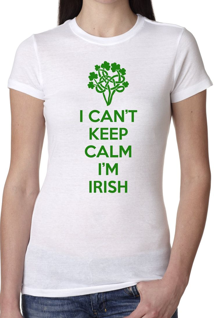 Shirt funny women quotes quotesgram - Women S Can T Keep Calm I M Irish T Shirt Funny St Patricks Shirt