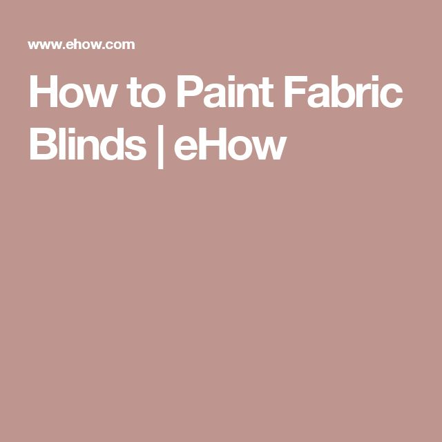 How to Paint Fabric Blinds | eHow