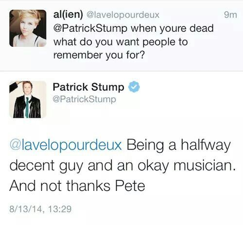 Sorry Patrick, but you'll always remembered as Thanks Pete. I guess you'll have to Thank Pete.