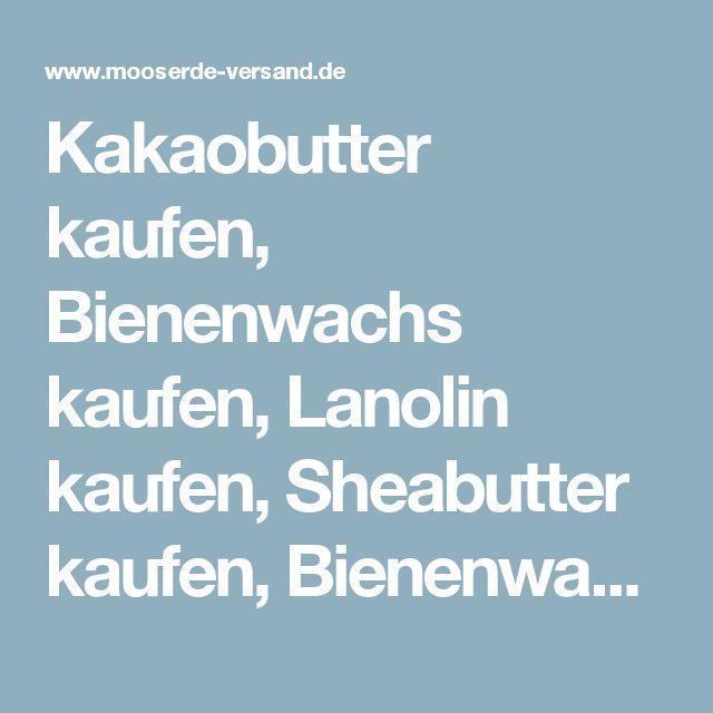 Kakaobutter kaufen, Bienenwachs kaufen, Lanolin kaufen, Sheabutter kaufen, Bienenwachs, Wollwachsalkohol - www.aetherische-oele-kaufen24.de