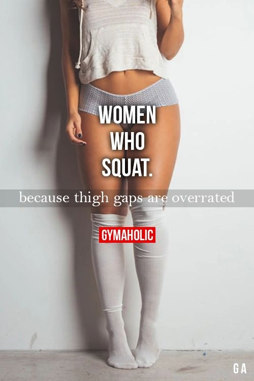 Women Who Squat  Because thigh gaps are overrated. Nicole Mejia  Butt workout -> http://www.gymaholic.co/workouts/butt-workout-for-women on We Heart It