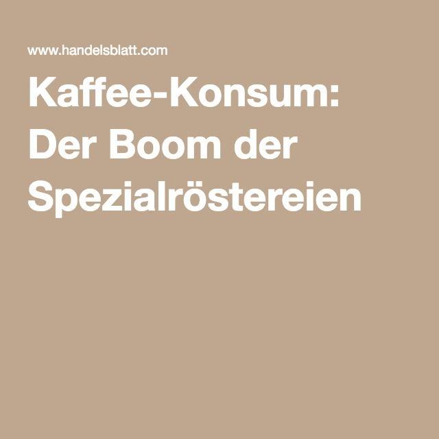 Kaffee-Konsum: Der Boom der Spezialröstereien