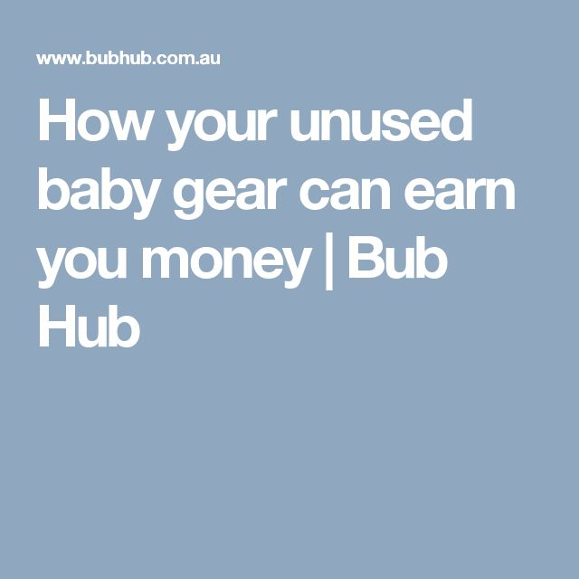 How your unused baby gear can earn you money | Bub Hub