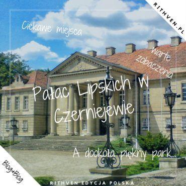 Pałac Lipskich w Czerniejewie