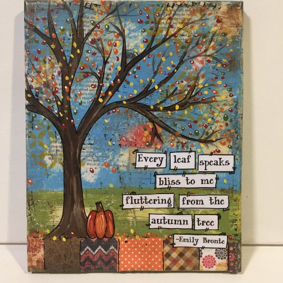 Hey, I found this really awesome Etsy listing at https://www.etsy.com/listing/201256413/fall-canvas-painting-every-leaf-speaks