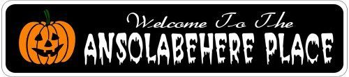 ANSOLABEHERE PLACE Lastname Halloween Sign - Welcome to Scary Decor, Autumn, Aluminum - 4 x 18 Inches by The Lizton Sign Shop. $12.99. Predrillied for Hanging. Aluminum Brand New Sign. Rounded Corners. Great Gift Idea. 4 x 18 Inches. ANSOLABEHERE PLACE Lastname Halloween Sign - Welcome to Scary Decor, Autumn, Aluminum 4 x 18 Inches - Aluminum personalized brand new sign for your Autumn and Halloween Decor. Made of aluminum and high quality lettering and graphics. Made to last fo...