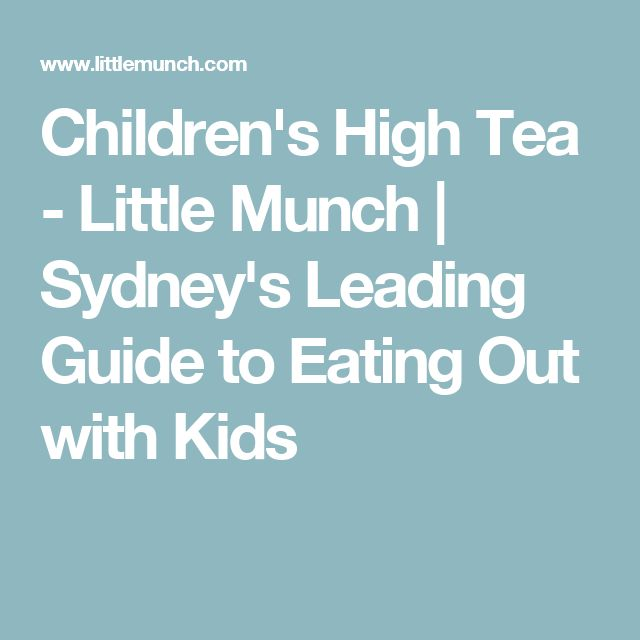 Children's High Tea - Little Munch | Sydney's Leading Guide to Eating Out with Kids