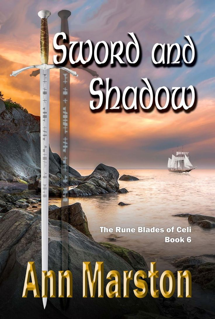 Ann Marston's Sword and Shadow, Book 6 in The Rune Blades of Celi series, March 1, 2015 ISBN 9781927400814 6 x 9 trade paperback,  EPUB, MOBI, PDF eISBN 9781927400821