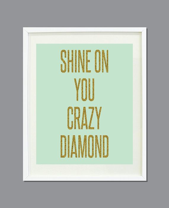 Shine On You Crazy Diamond 11x14 Mint with by GatheredNestDesigns