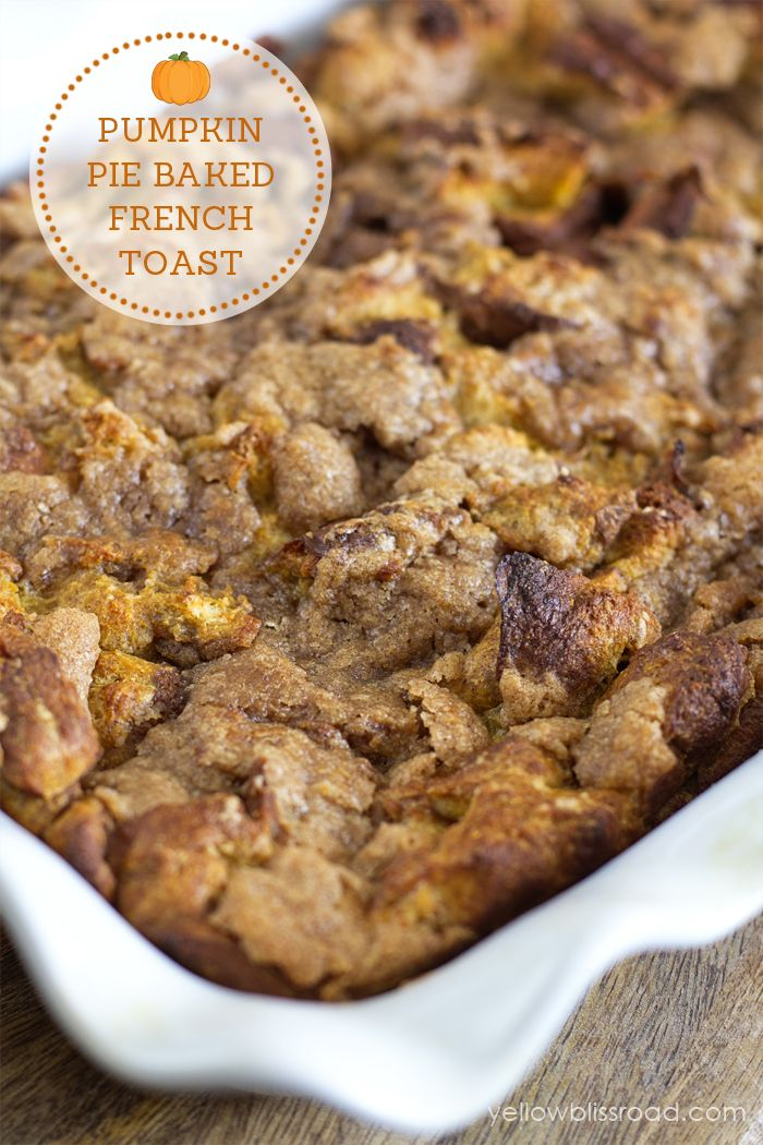 Pumpkin Pie Baked French Toast! This smells absolutely amazing and tastes divine.