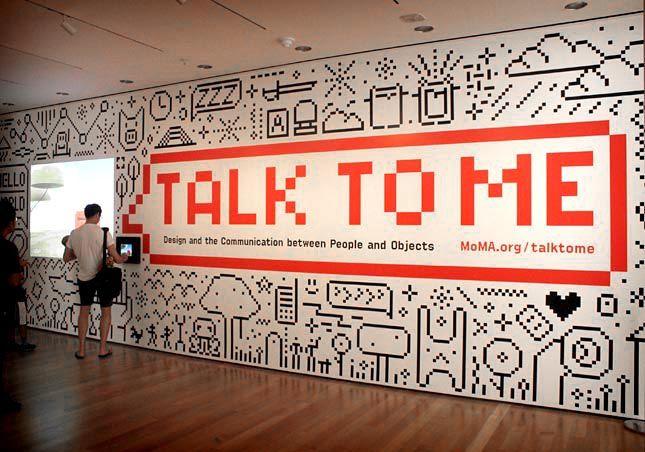 "MoMA - ""Talk To  Me"" exhibition"