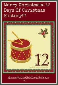 Merry Christmas: 12 Days of Christmas History - Raising Soldiers 4 Christ