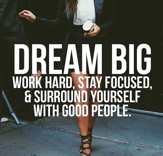 Quotes About Hard Work And Dreams: Dream Big, Work Hard, Stay Focused & Surround Yourself
