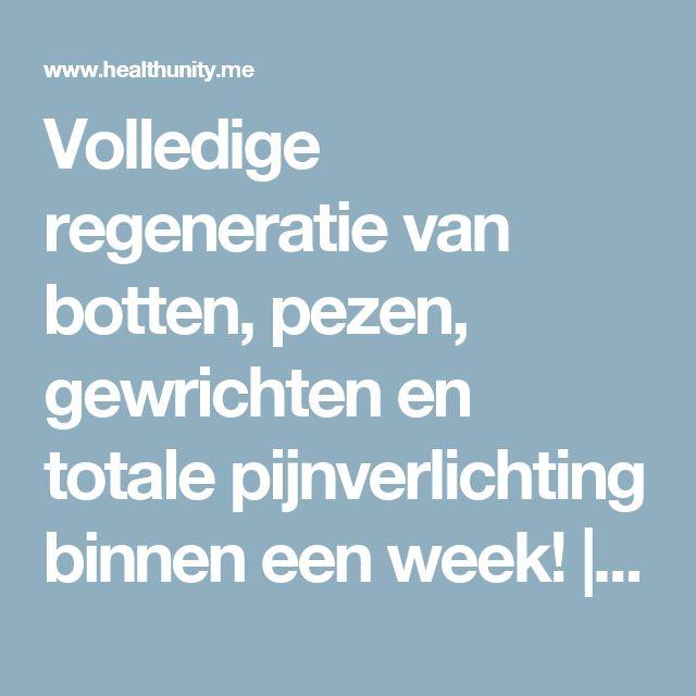 Volledige regeneratie van botten, pezen, gewrichten en totale pijnverlichting binnen een week! | Health Unity