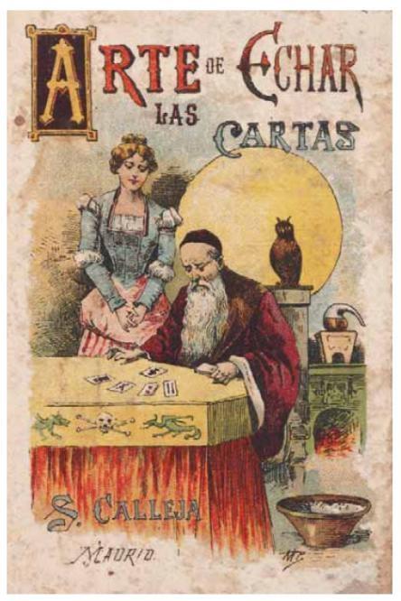 """Cartomancia, arte de echar las cartas y adivinación: un manual editado por Saturnino Calleja, el de los famosos """" Cuentos de Calleja"""""""