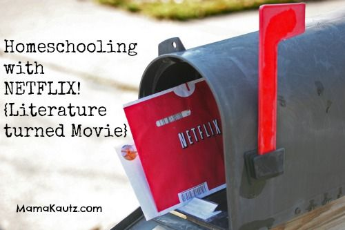 Homeschooling with Netflix. Literature turned Movie
