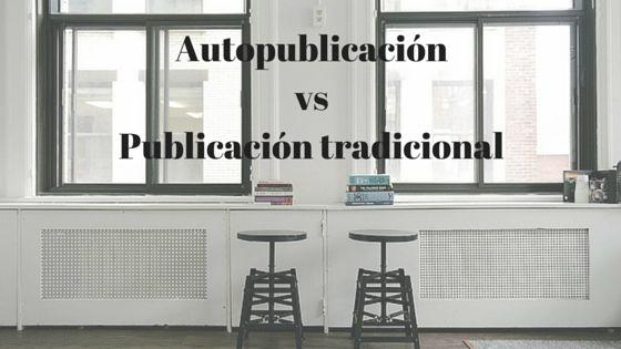 Autopublicación vs Publicación tradicional