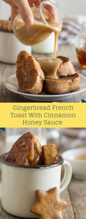 Gingerbread French Toast With Cinnamon Honey Sauce  Modify your precious ones gi…