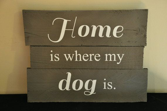 Home is Where My Dog is Rustic Wood Pallet Sign by ahomegrownhome