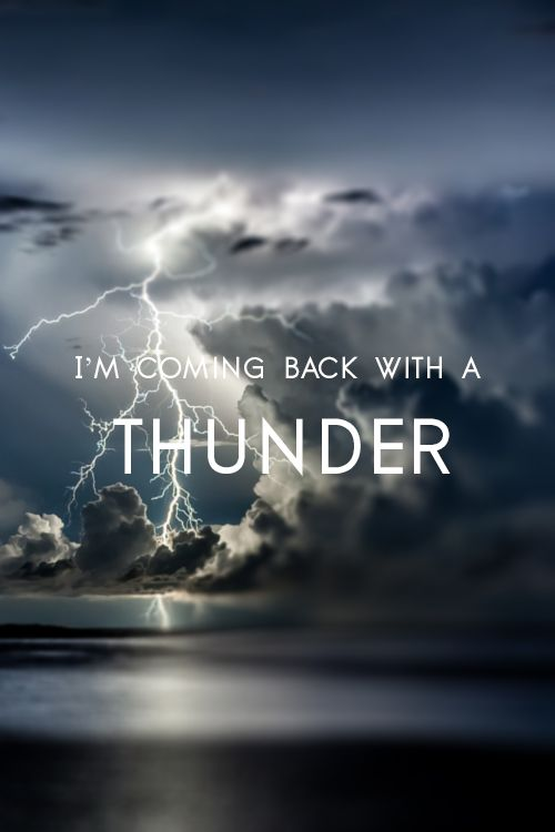 'I'm coming back with a thunder' - Thunder by Leona Lewis