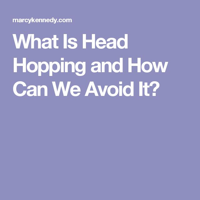 What Is Head Hopping and How Can We Avoid It?