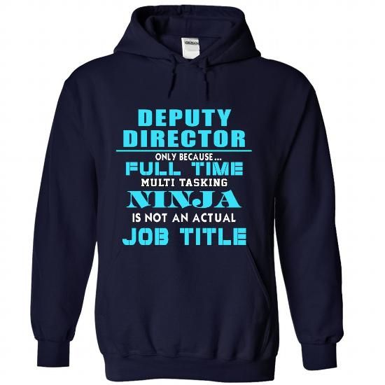 DEPUTY DIRECTOR - #sweaters #long sleeve t shirts. OBTAIN => https://www.sunfrog.com/No-Category/DEPUTY-DIRECTOR-9394-NavyBlue-Hoodie.html?60505