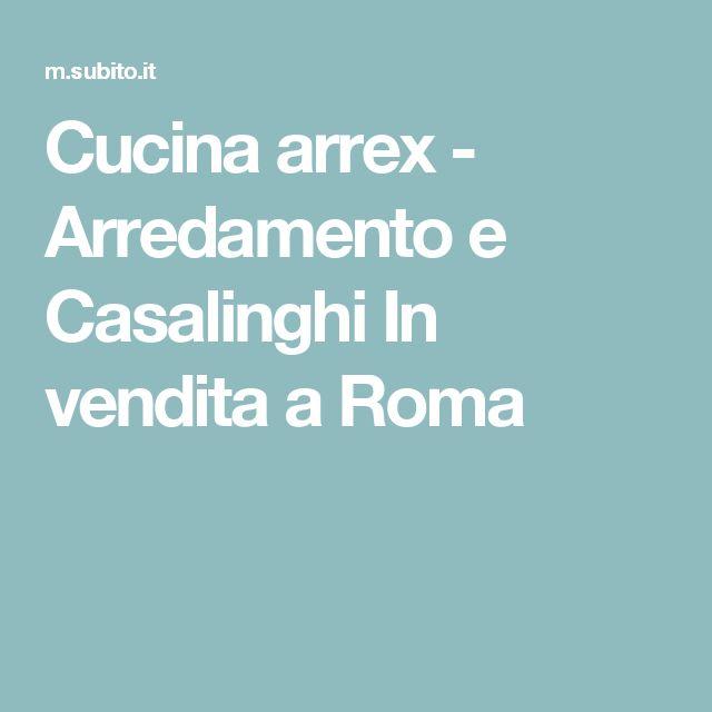 Cucina arrex - Arredamento e Casalinghi In vendita a Roma