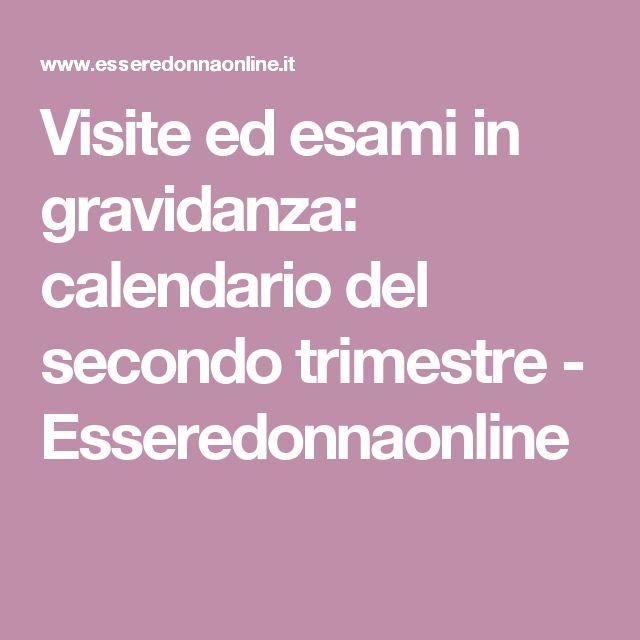 Visite ed esami in gravidanza: calendario del secondo trimestre - Esseredonnaonline